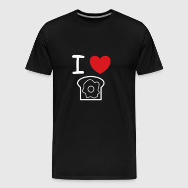 I love toast with egg fried egg gift idea - Men's Premium T-Shirt