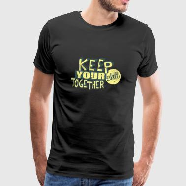 Keep your shit together - Männer Premium T-Shirt