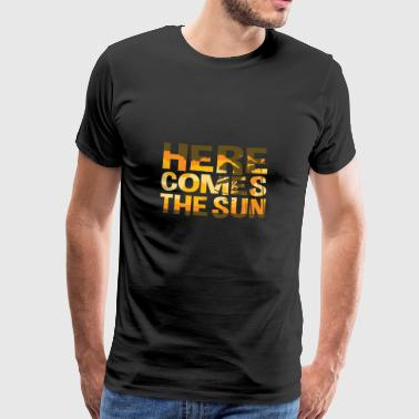 Here Comes The Sun Zomer T-shirt - Mannen Premium T-shirt