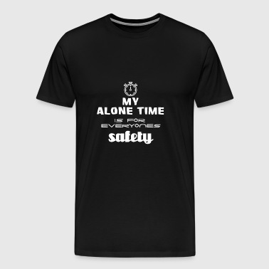 My personal time is for everyone's safety - Men's Premium T-Shirt
