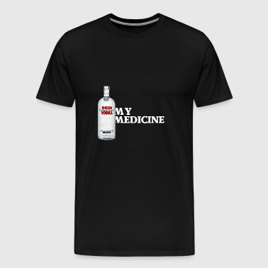 Vodka My Medicine Medicine Alcohol - Men's Premium T-Shirt
