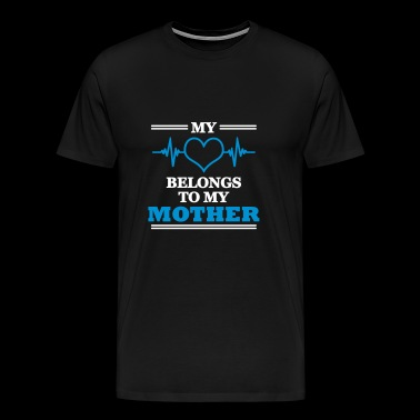 My heart belongs to my mother - Men's Premium T-Shirt