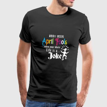 April Fools Day T-shirt - Mannen Premium T-shirt