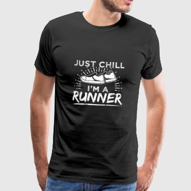 Funny Running Runner Shirt Just Chill - Men's Premium T-Shirt