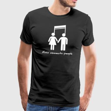 Funny Music Connects People - Música - Camiseta premium hombre