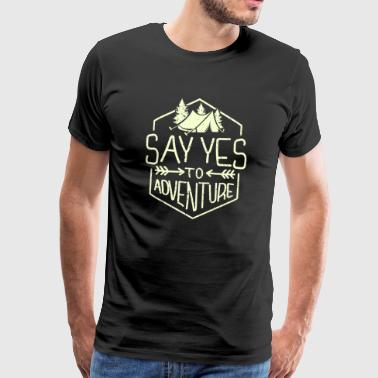Say Yes to Adventure - camping - berg - Männer Premium T-Shirt