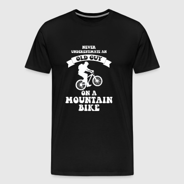 Never underestimate an old guy on a mountain bike - Men's Premium T-Shirt
