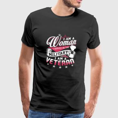 I Am A Woman Veteran Shirt - Men's Premium T-Shirt