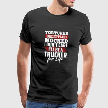Truck Shirt · Truck Driver · For a lifetime - Men's Premium T-Shirt