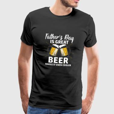 Papa Shirt · Parents · Father's Day · Beer geiler - Men's Premium T-Shirt