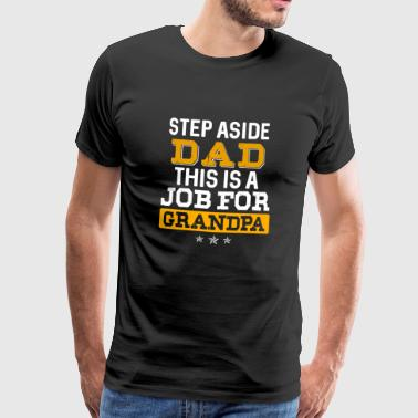 Grandpa · Grandson · Job for Grandpa - Men's Premium T-Shirt