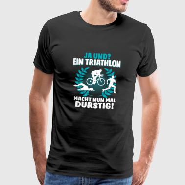 Triathlon Shirt · Triathletes · Power tørstig - Herre premium T-shirt