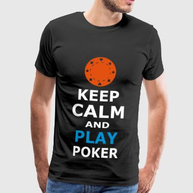 KEEP CALM AND PLAY POKER - Männer Premium T-Shirt