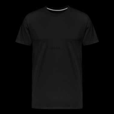 ultra - Men's Premium T-Shirt