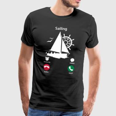 My Sailing boat is calling - Männer Premium T-Shirt