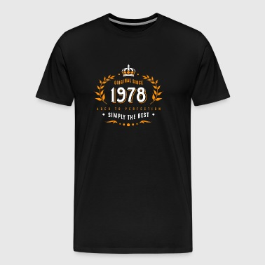 original since 1978 simply the best 40th birthday - Men's Premium T-Shirt