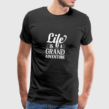 Life is a grand adventure white - Men's Premium T-Shirt