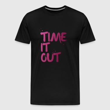 Time it out - Men's Premium T-Shirt