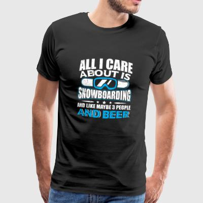Funny Snowboard Snowboarding Shirt All I Care - Men's Premium T-Shirt