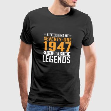 1947 71 71th Birthday years Legends gift - Men's Premium T-Shirt