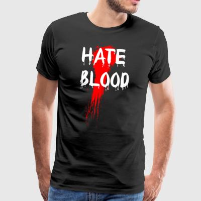 Hate Blood - Premium T-skjorte for menn