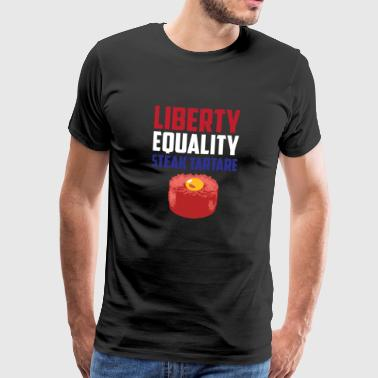 Liberty, Equality Steak Tartare Funny French Food - Men's Premium T-Shirt