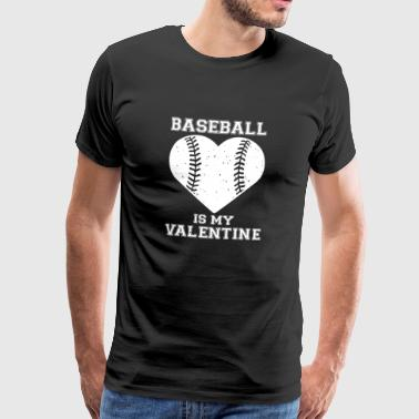 Baseball Is My Valentine's Holiday Sports - Men's Premium T-Shirt