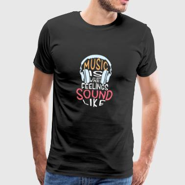 Music is the greatest gift / T shirt - Men's Premium T-Shirt