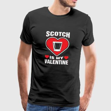 Scotch Is My Valentine's Day Whisky Blended - Men's Premium T-Shirt