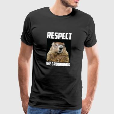 Respect The Groundhog Woodchuck Photo Ground-Hog - Men's Premium T-Shirt