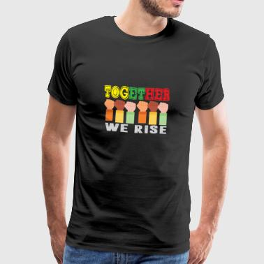 Together We Rise Funny TogetherWeRise - Herre premium T-shirt