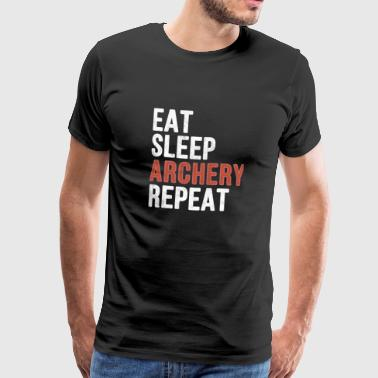 Eat sleep Archery Repeat - Funny Gift - Männer Premium T-Shirt