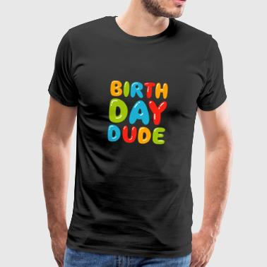 Anniversaire Dude Tee - Awesome Birthday Boy Party - T-shirt Premium Homme