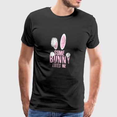 Some Bunny Loves Me Easter Easter Bunny Gift - Men's Premium T-Shirt