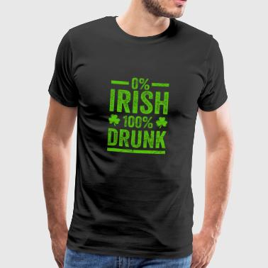 0% Irish 100% Drunk St. Patrick's Day T Shirt - Men's Premium T-Shirt