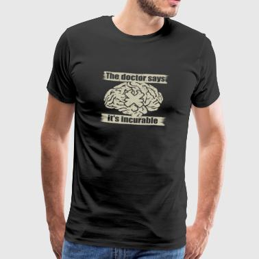 doctor incurable says cool Schreiner png - Männer Premium T-Shirt