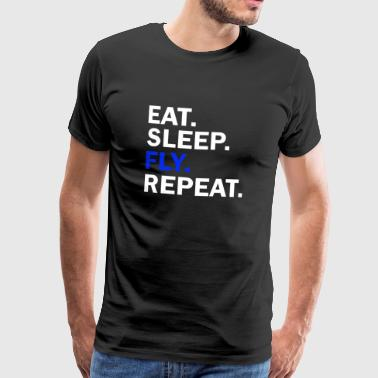 Eat Sleep Fly Repeat - Maglietta Premium da uomo