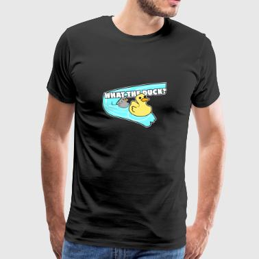 WHAT THE DUCK - Männer Premium T-Shirt