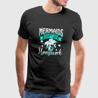 Mermaid school homework gift - Men's Premium T-Shirt