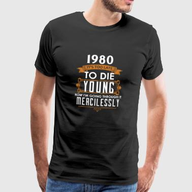 Birthday Shirt · Birthday · Year 1980 · Quote - Men's Premium T-Shirt