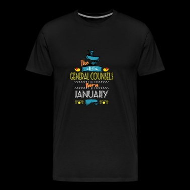 Best General Counsels are Born in January Gift - Men's Premium T-Shirt