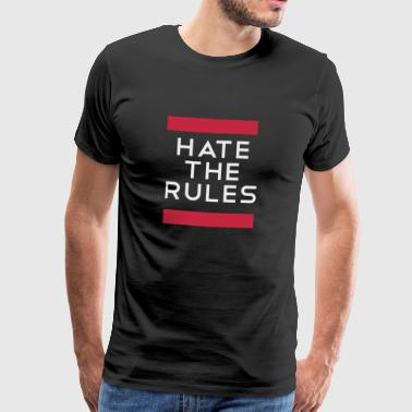 Hate the rules - disobey rules - Men's Premium T-Shirt