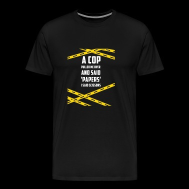 A COP PULLED ME OVER - Men's Premium T-Shirt