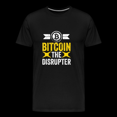 Bitcoin The Disrupter - Blockchain HODL Crypto - Men's Premium T-Shirt