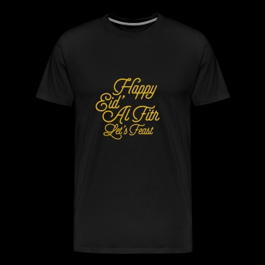 Happy Eid Al Fitr Let's Feast Islam Ramadan Gold - Men's Premium T-Shirt