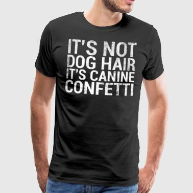 Its Not Dog Hair Canine Confetti T-Shirt - Men's Premium T-Shirt