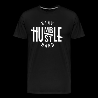 Stay Humble Hustle Hard Entrepreneur - Men's Premium T-Shirt