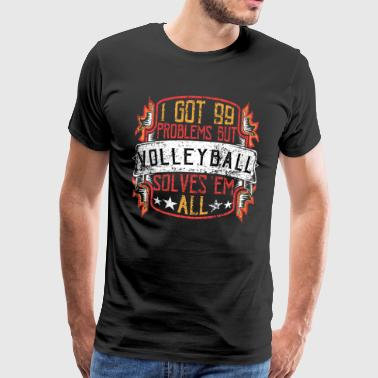 99 Problems Volleyball - Mannen Premium T-shirt