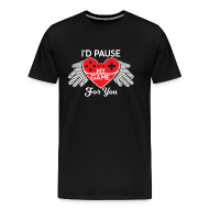 Iu0027D PAUSE MY GAME FOR YOU VALENTINSTAG VALENTINE   Männer Premium T Shirt