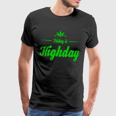 Vrijdag is Highday 420 - Mannen Premium T-shirt